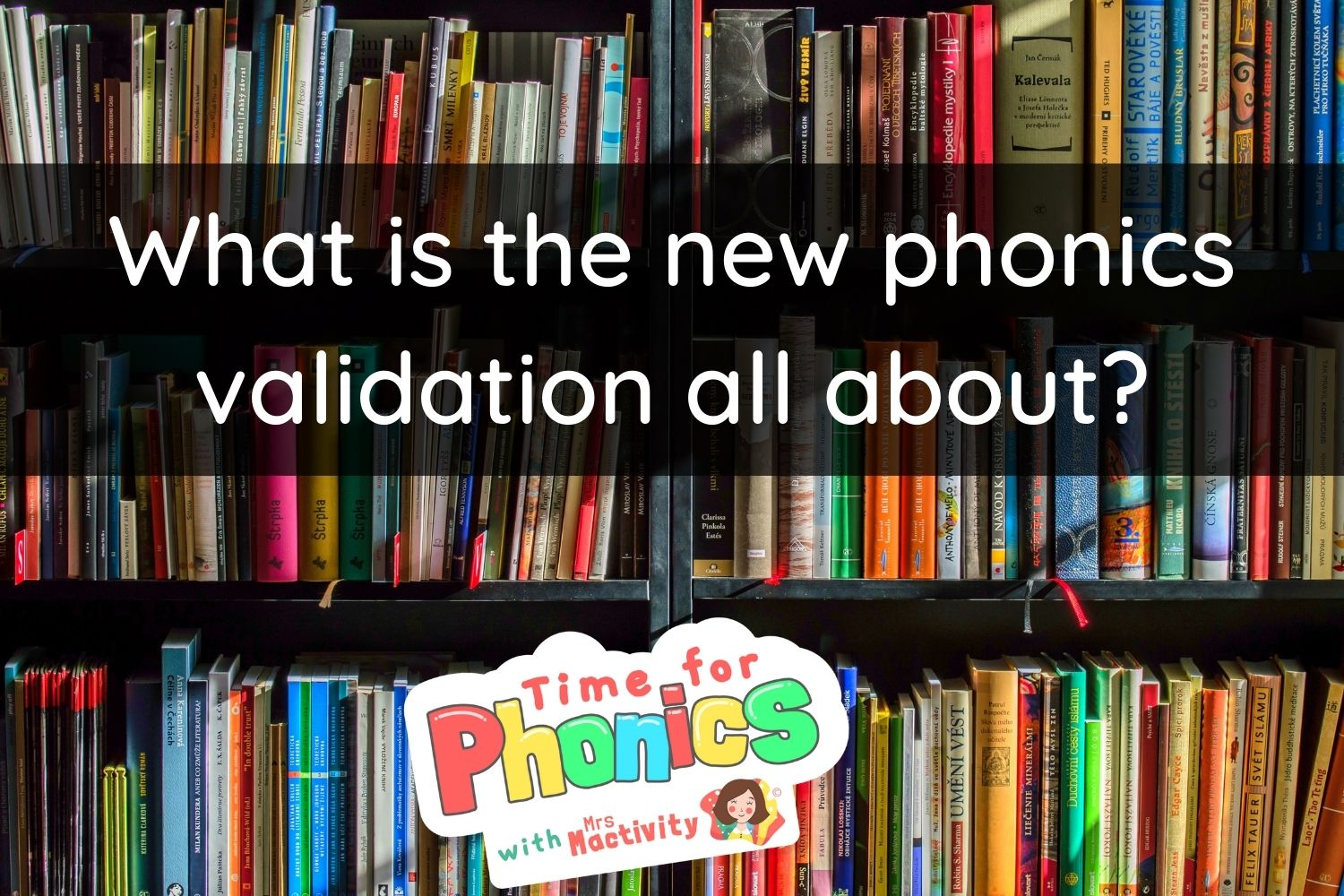 What is phonics validation